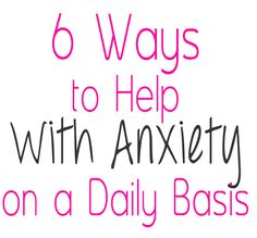 6 Ways To Help With Anxiety On A Daily Basis 1.Focus your heart and brain on a scripture poem or inspirational quote in a quiet space. 2 Take 5 deep and slow breaths when you feel panic rising. 3. Eliminate anything additional in your life that is not essential and causing stress. 4. Exercise daily and eat smarter. 5. Stop comparing yourself to our Pinterest-Perfect world. There is only one you. 6. If necessary see a counselor to help you over-come your anxiety . http://ift.tt/2933M4D…