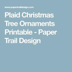 Plaid Christmas Tree Ornaments Printable - Paper Trail Design