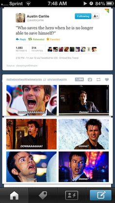 lolz. The Doctor will always need Donna to save him. Even if just for a second she was the most important human on earth. :)