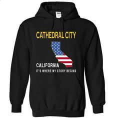 CATHEDRAL CITY - Its Where My Story Begins - #tshirt fashion #funny hoodie. ORDER NOW => https://www.sunfrog.com/States/CATHEDRAL-CITY--Its-Where-My-Story-Begins-tljkm-Black-14392173-Hoodie.html?68278