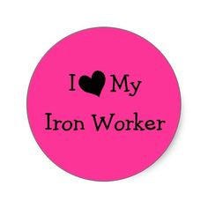 Customizable I Love My Iron Worker Sticker