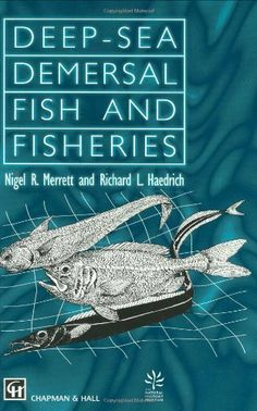 Deep-Sea Demersal Fish and Fisheries (Fish & Fisheries Series) by N.R. Merrett. $151.20. Publisher: Springer; 1 edition (December 31, 1899). 296 pages
