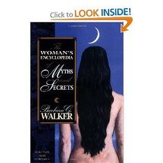 The Women's Encyclopedia of Myths and Secrets by Barbara G. Walker ~ also highly recommend The Skeptical Feminist - for those who choose to think for themselves..