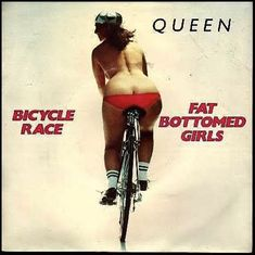 """Queen Bicycle Race & Fat Bottomed Girls  -- I love Queen - Now I'll just turn on an album of them. [For some reason a platonic male friend of mine and I have a lot of songs that are """"our"""" song and this is one of 'em]"""