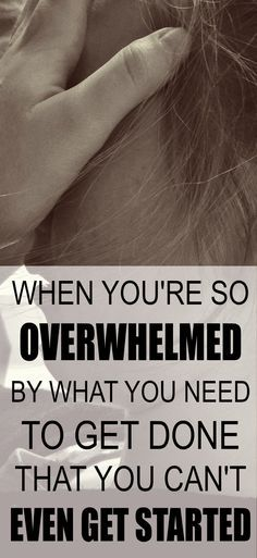 Feeling overwhelmed can stress us out and make us anxious. Sometimes it's so bad that it paralyzes us where we can't even get off the couch, as the thought of what we have to do is just too much to bear. Use these tips to help you overcome. My Demons, Read Later, Take The First Step, Thing 1, How To Get, How To Plan, Life Organization, Good Advice, Adhd