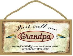 Just Call Me Grandpa I'm Too Cool To Be Called Grandfather Fishing Lures SIGN Plaque 5X10""