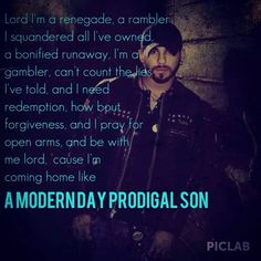 """""""A Modern Day Prodigal Son""""- Brantley Gilbert Country Music Lyrics, Country Music Stars, Country Songs, Country Girls, Make Mine Music, Music Is Life, Brantley Gilbert Lyrics, My Favorite Music, Favorite Quotes"""