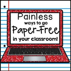 Painless Ways to go Paper Free in Your Classroom