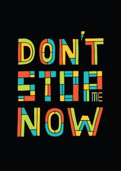 "Redesign of Song-Quote-Sunday #7 - ""Don't Stop Me Now"" by Queen fro January '13 