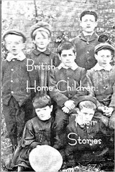 British Home Children: Their Stories: British Isles Family History Society of Ottawa: 9781926797472: Books - Amazon.ca