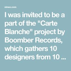 """I was invited to be a part of the """"Carte Blanche"""" project by Boomber Records, which gathers 10 designers from 10 cities all over the world to create a…"""