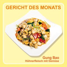 Monatsgericht Oktober 2015: Gung Bao #Hühnerfleisch mit #Gemüse — #KungFu - Wok | Reis | Nudeln