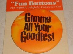 "VTG 1985 HALLMARK HALLOWEEN FUN BUTTONS""GIMME ALL YOUR GOODIES"" LAPEL PIN BUTTON"