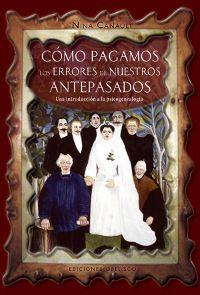 Cómo pagamos los erroes de nuestros antepasados  Nina Canault  Ediciones Obelisco