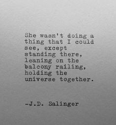 """J.D. Salinger - Reminds me of a small   section from """"The Laughing Man"""":  """"Offhand, I can remember seeing just three   girls in my life who struck me as having unclassifiably great beauty at first   sight."""""""