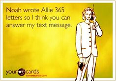 Noah wrote Allie 1 letter everyday for an entire year in the movie, and 1 letter everyday for 2 years in the book.