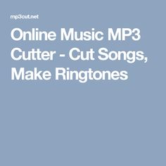Online Music MP3 Cutter - Cut Songs, Make Ringtones