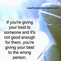 If you're giving Love Pain, Facebook Quotes, Friend Friendship, Never Stop Learning, Wrong Person, Not Good Enough, Words Of Encouragement, Lessons Learned, Giving