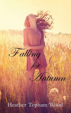 Heather Topham Wood - Falling for Autumn