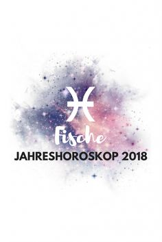 Fische Jahreshoroskop 2018 Karma, Body And Soul, Pisces, Astrology, Bullet Journal, Printables, Facts, Illustrations, Horoscopes