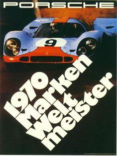 Offizielles Porsche-Plakat zum Gewinnder Markenweltmeisterschaft 1970. Abgebildet ein Porsche des Privatteams von John Wyer, das auch die WM gewann - nur nicht Le Mans. Weder 1970 noch 1971.  Quelle: http://www.klassik-stammtisch.de