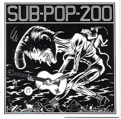 Sub Pop 200 from 1988 with early and rare tracks from Tad, Nirvana, Mudhoney, Soundgarden, Green River, Screaming Trees, etc.