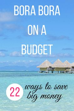 Bora Bora on a Budget >> 22 ways to make your dream trip more attainable. <3 | www.apassionandapassport.com