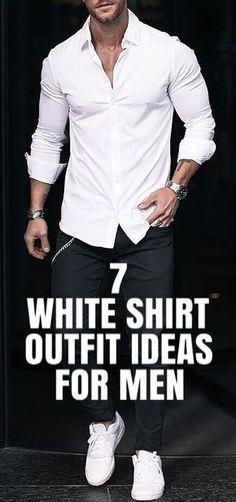 29 Ideas Fashion Street Style Man White Shirts For 2019 White Shirt Outfits, White Shirt Men, Cool Outfits, White Shirts For Men, Cool Shirts For Men, Casual Shirts For Men, Mens Fashion Blog, Fashion Mode, Mens Fashion For Big Guys