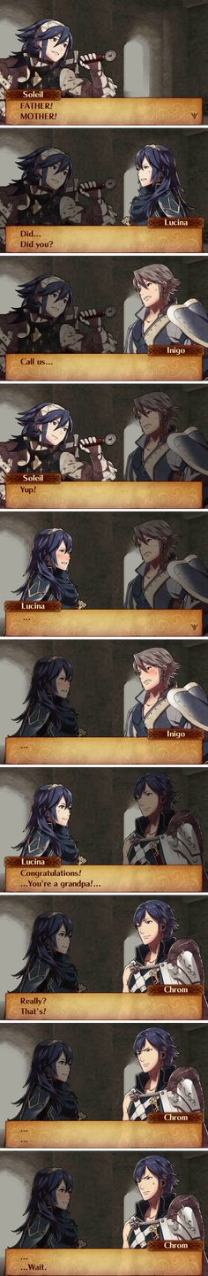 Oh no... Chrom... you and I are grandparents... At least we ain't great grandparents, right Lissa?