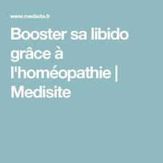 Booster sa libido grâce à l'homéopathie | Medisite