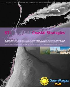 TOPOS : the international review of landscape architecture and urban design. nº 87. Coastal Strategies. + info: http://www.toposmagazine.com/
