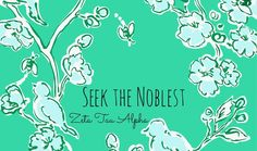 The open motto of Zeta Tau Alpha is seek the noblest.