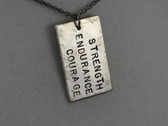 STRENGTH ENDURANCE COURAGE Necklace  - Strength Jewelry - Inspirational and Motivational Necklace on 18 inch gunmetal chain - Courage. $19.00, via Etsy.