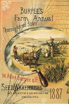 Seed Catalogs from Smithsonian Institution Libraries ~ Burpee's 1887 Back Cover Farm Annual Vintage Farm, Vintage Diy, Vintage Labels, Vintage Ephemera, Vintage Paper, Vintage Signs, Vintage Images, Vintage Prints, Vintage Posters