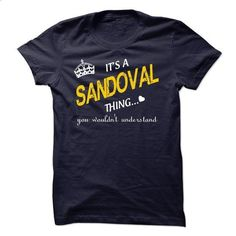 It's A SANDOVAL Thing You Wouldn't Understand  - #shirt pattern #tshirt frases. ORDER NOW => https://www.sunfrog.com/LifeStyle/SANDOVAL.html?68278
