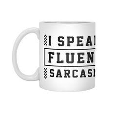 I Speak Fluent Sarcasm - Funny Quotes Gift | diogocalheiros's Artist Shop Gift Quotes, Funny Quotes, Shopping Humor, Sarcasm Humor, Mugs, Artist, Gifts, Funny Phrases, Sarcastic Humor