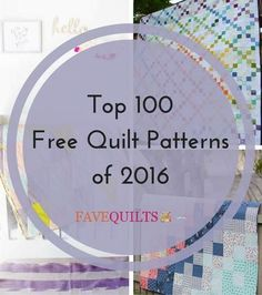Top 100 Free Quilt Patterns of 2016 | FaveQuilts.com