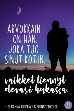 """Arvokkain on hän, joka tuo sinut kotiin, vaikket tiennyt olevasi hukassa"" – 5 voimarunoa rakkaudesta Hope Love, All You Need Is Love, Cool Words, Wise Words, Cute Texts, Positive Vibes, Favorite Quotes, Love Quotes, Motivational Quotes"