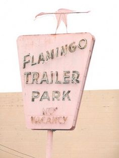 Vintage trailer park signs flamingo trailer park no vacancy vintage pink metal blush travel retro - Our third issue of Throwback Thursday is all about trailer parks from the past. These parks are unique and should be cherished and respected! Vintage Pink, Vintage Sweets, Vintage Cowgirl, French Vintage, Pretty In Pink, Perfect Pink, Trailer Park, Pink Trailer, Parks