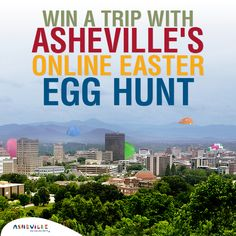 Easy Online Contest: Find the Eggs, Win a Trip to Asheville! http://www.exploreasheville.com/easter-egg-hunt/