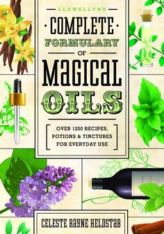 "Potions:  ""Llewellyn's Complete Formulary of #Magical #Oils: Over 1200 Recipes, #Potions & Tinctures for Everyday Use,"" by Celeste Rayne Heldstab."