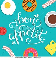 Bon Appetit! Hand lettered phrase with food on the background. Vector illustration