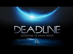 Deadline According to Chico Xavier (English Subtitles) - YouTube