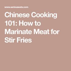 Chinese Cooking 101: How to Marinate Meat for Stir Fries