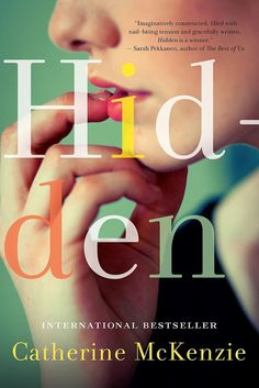 Hidden Catherine McKenzie's novel Hidden explores the complexities of relationships through the eyes of a man who suddenly dies and the women who loved him.