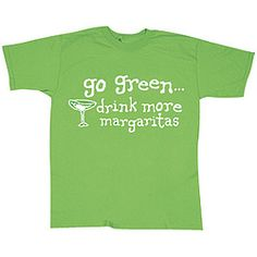 Go Green! - Drink more margaritas!