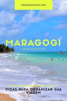 Dicas para organizar sua viagem a Maragogi, o Caribe Brasileiro! Brazil Tourism, Go Brazil, Paradise Places, Vacation Resorts, Destin Beach, We Are The World, Travel Inspiration, Places To Visit, Tours
