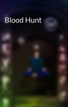 Blood Hunt - Messarii: Blood Hunt #wattpad #science-fiction