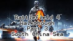 Battlefield 4 Gameplay Walkthrough - South China Sea - PT-BR [Estúdio Ga...