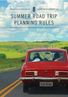 8 Summer Road Trip Planning Rules